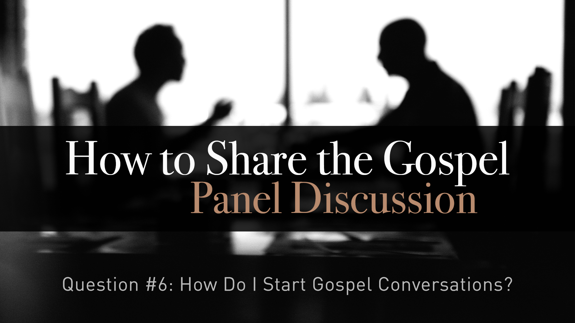 How Do I Start Gospel Conversations?
