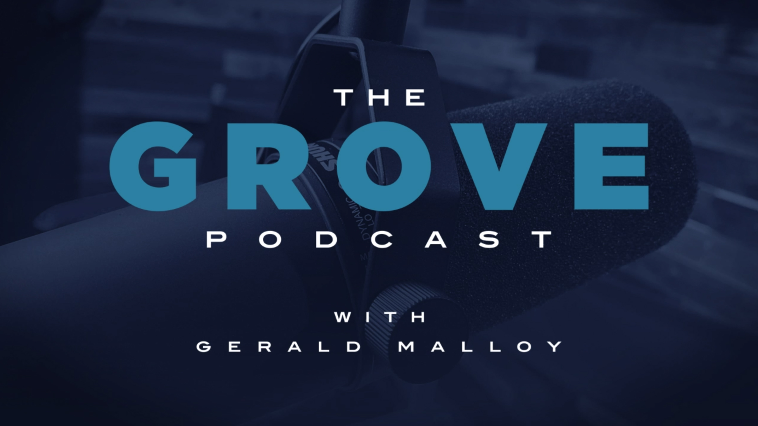 The Grove Podcast - Episode 2